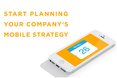 Download our ebook to Start Planning your Company's Mobile Strategy