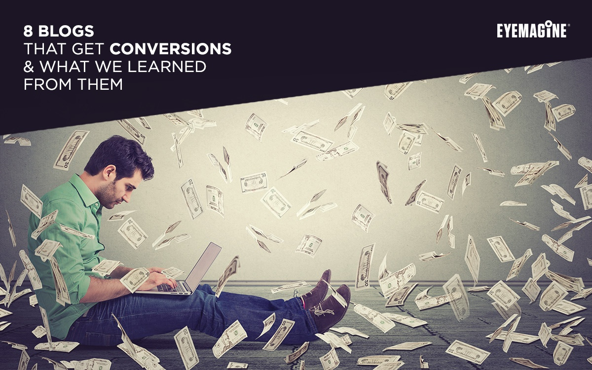 8 Blogs That Get Conversions & What We Learned From Them