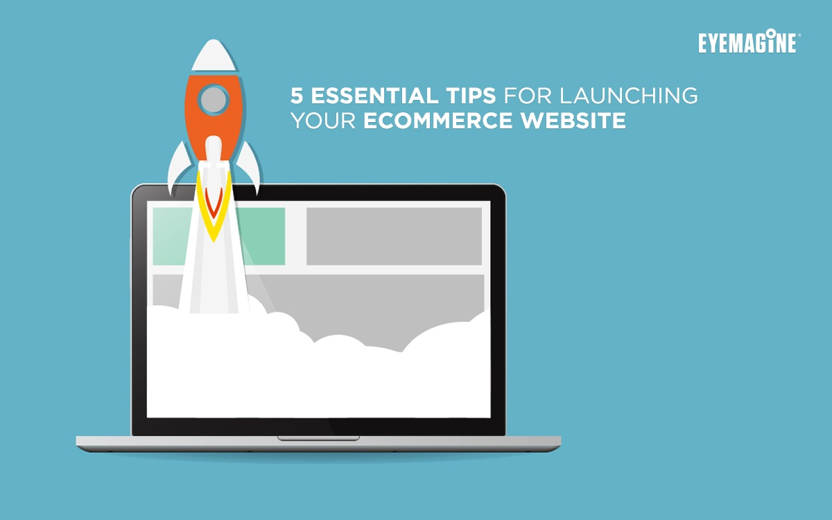 5 Essential Tips for Launching Your eCommerce Website