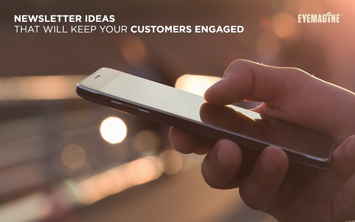 Newsletter Ideas that will Keep Your Customers Engaged