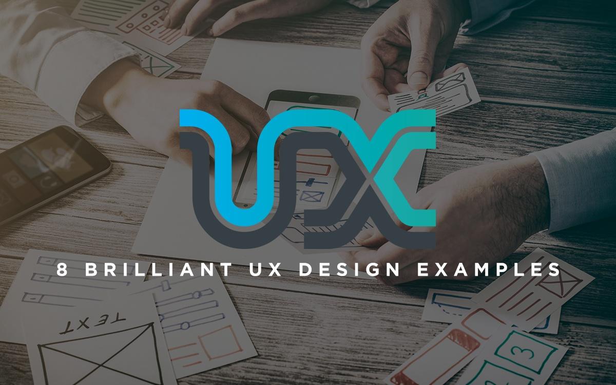 8 Brilliant UX Design Examples