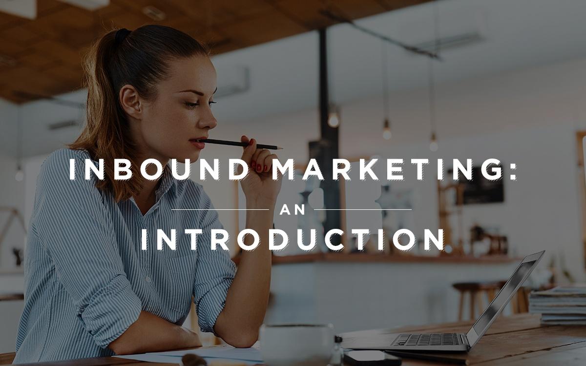 Inbound Marketing: An Introduction