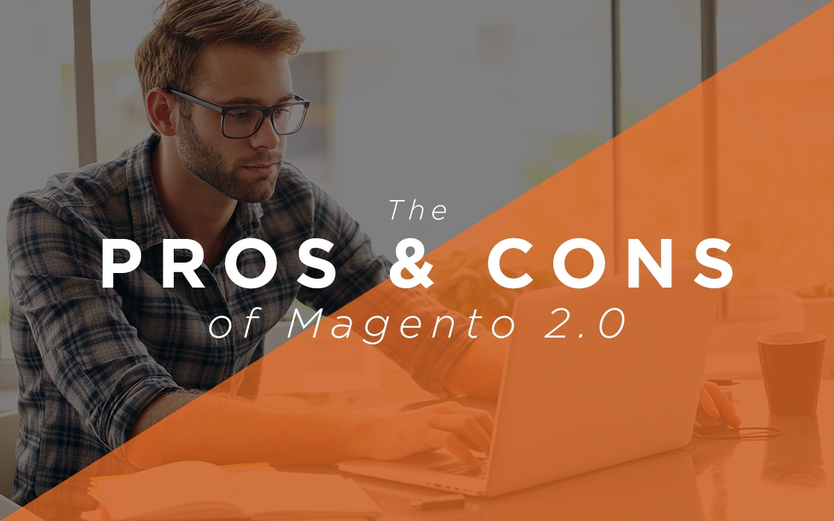 Pros & Cons of Magento 2