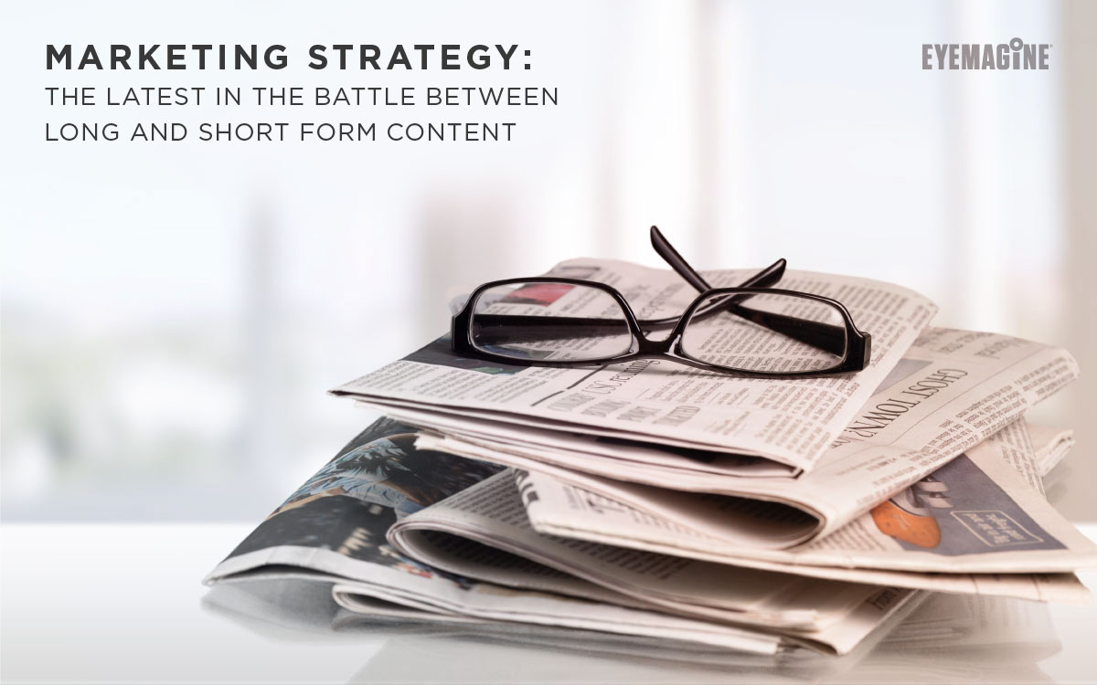 Marketing Strategy: The Latest in the Battle Between Long and Short Form Content