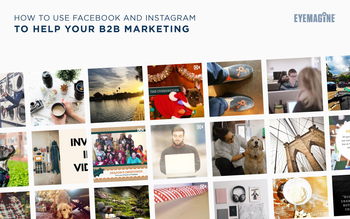 How to Use Facebook and Instagram to Help Your B2B Marketing