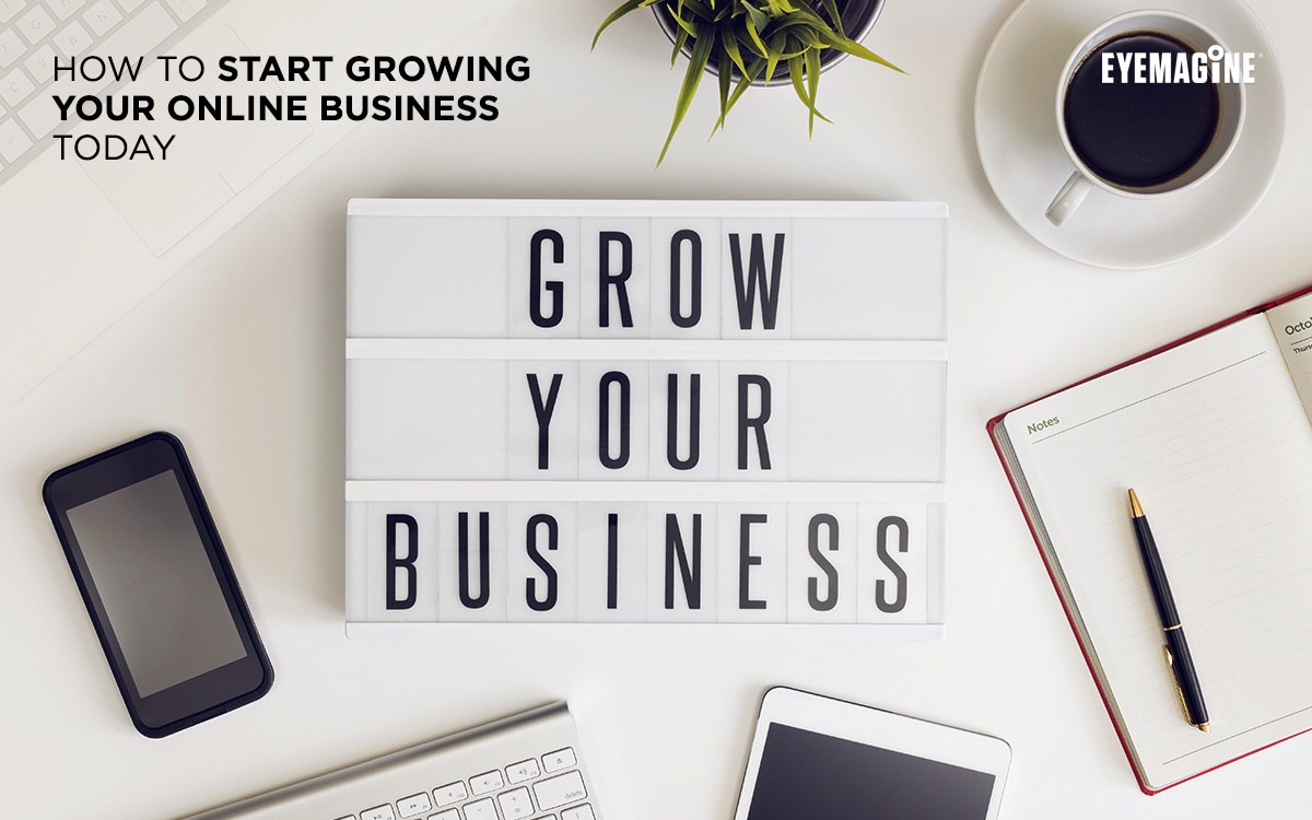 How to Start Growing Your Online Business Today