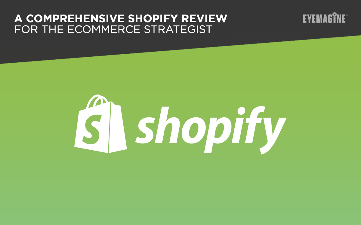 A Comprehensive Shopify Review for the eCommerce Strategist