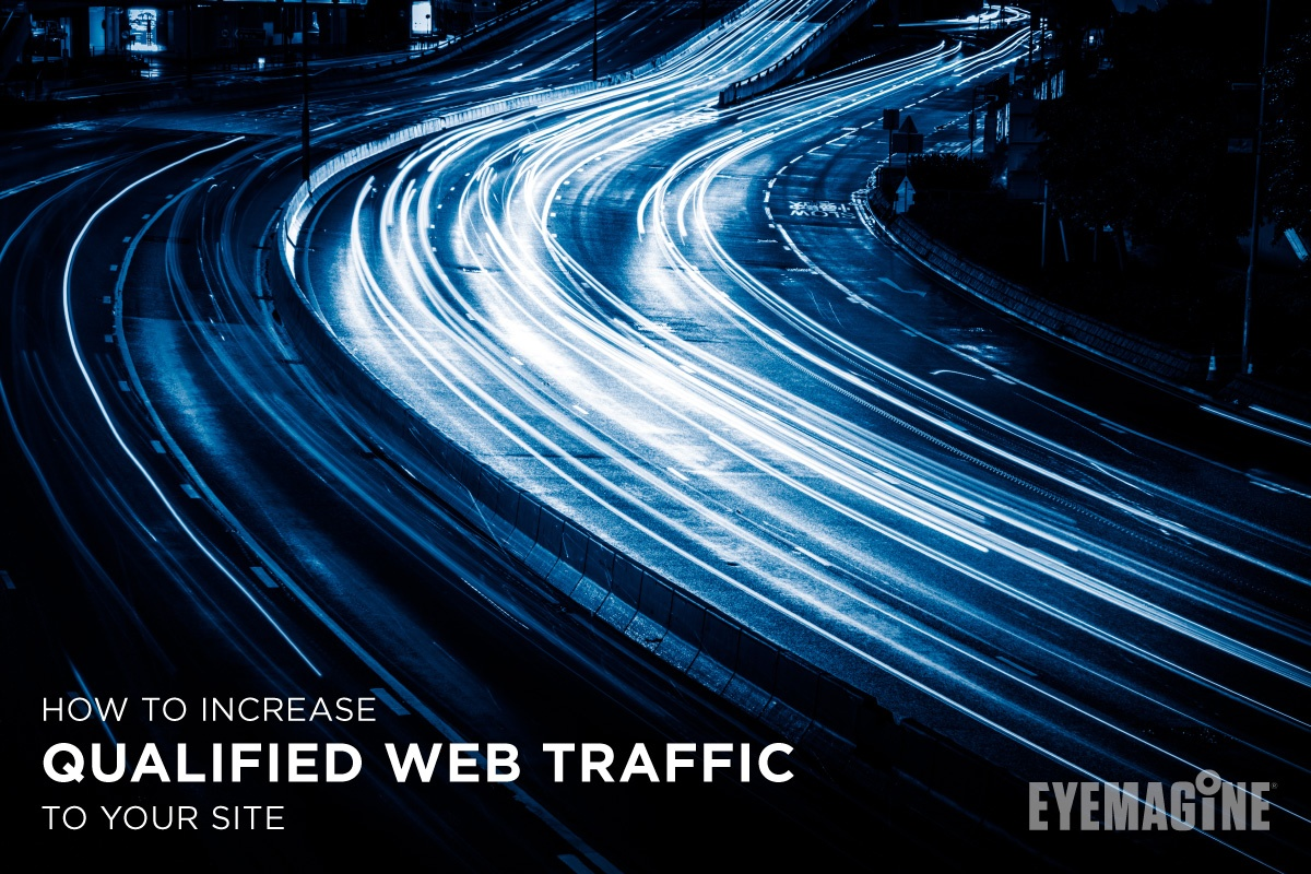 How to Increase Qualified Web Traffic to Your Site