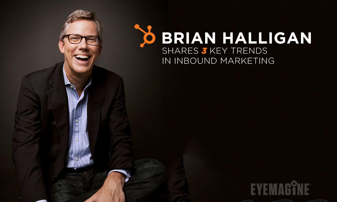 Brian Halligan Shares 3 Key Trends in Inbound Marketing