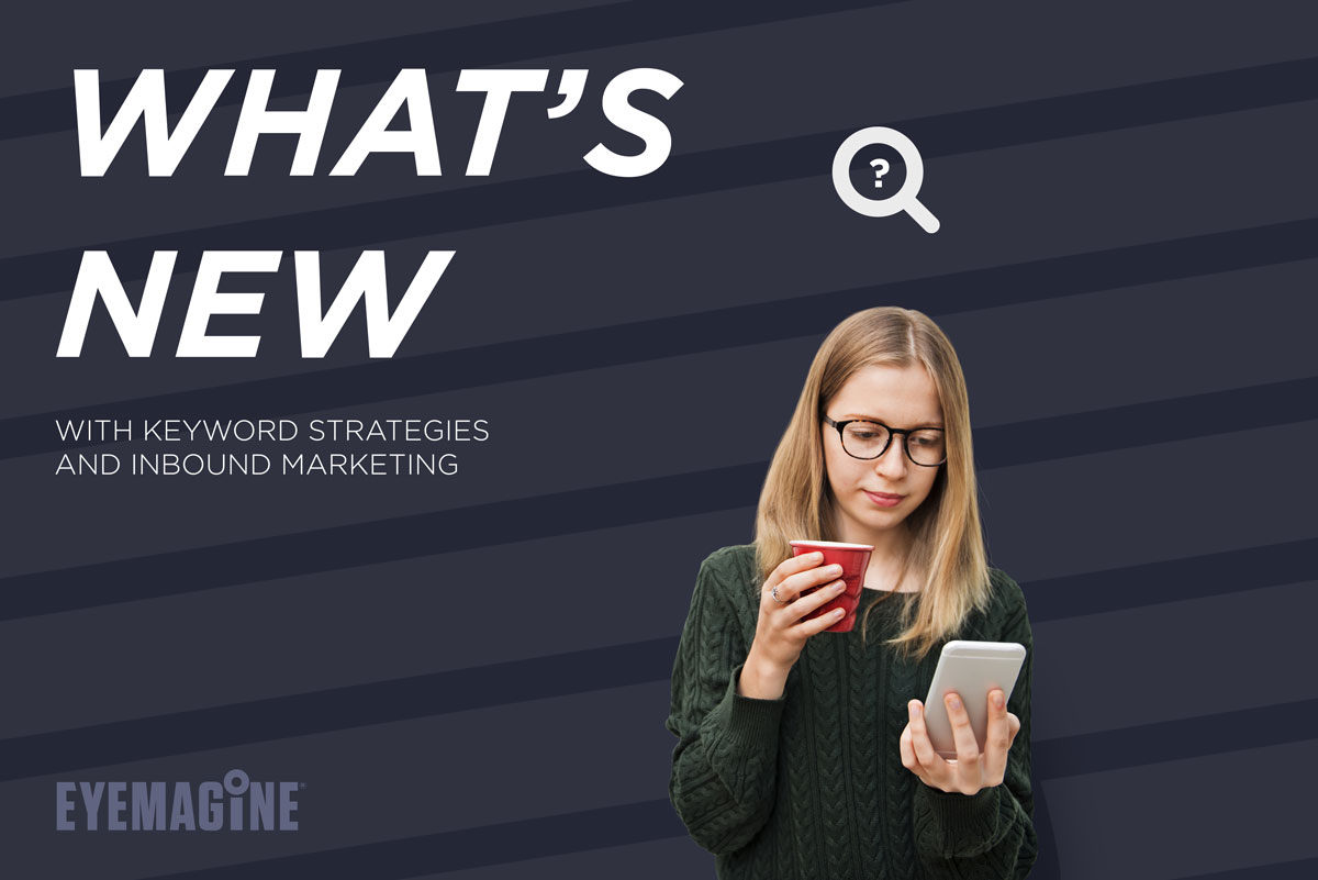 What's New With Keyword Strategies and Inbound Marketing