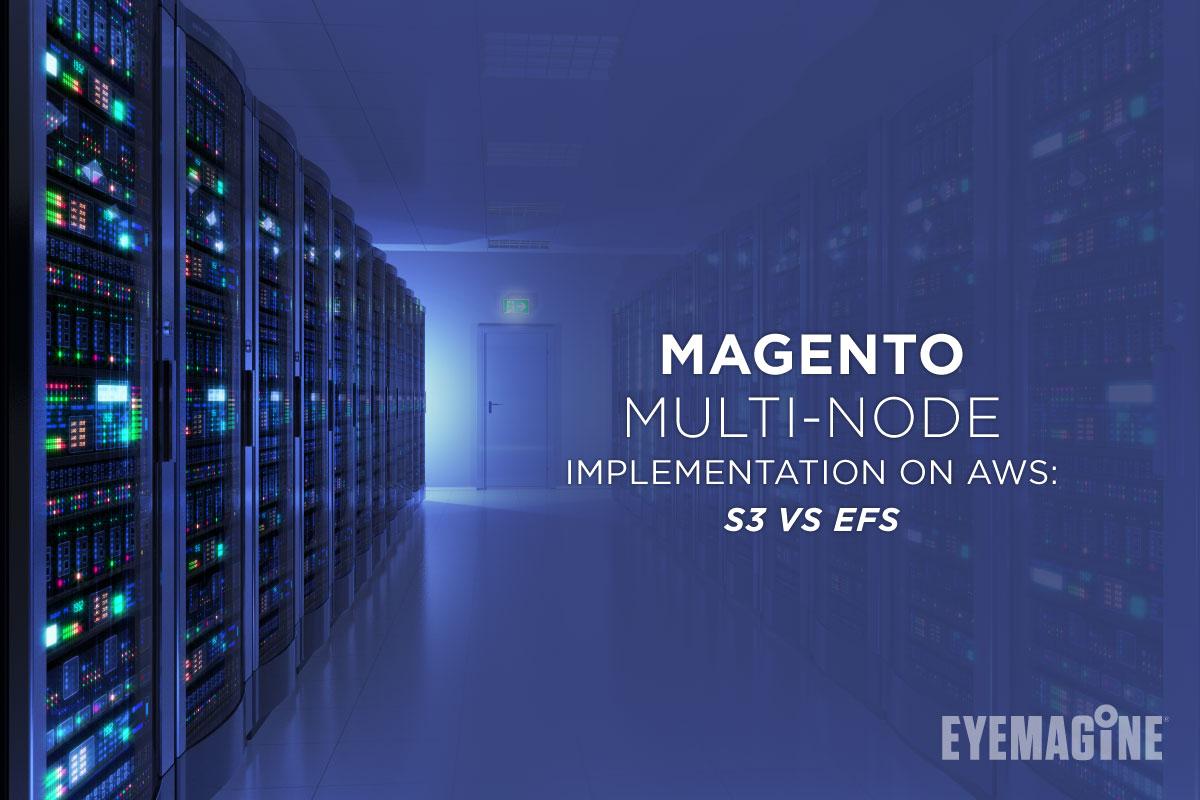 Magento Multi-Node Implementation on AWS: S3 vs EFS