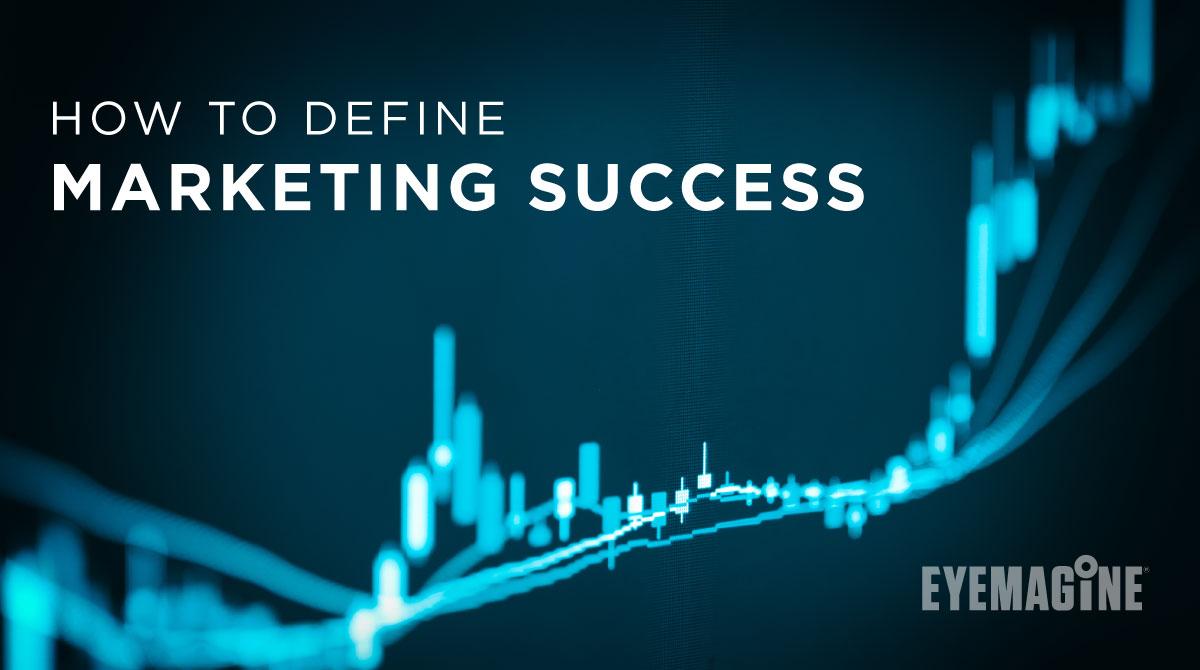 How to Define Marketing Success