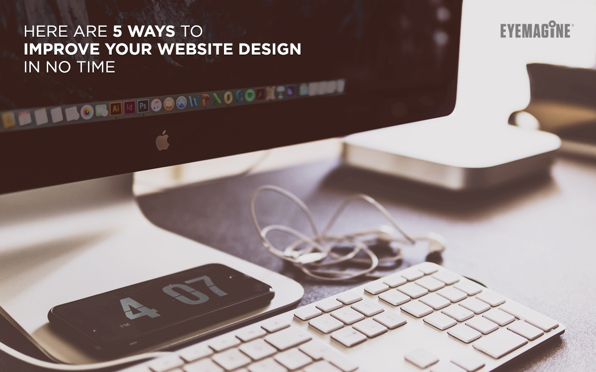 Here are 5 Ways to Improve Your Website Design in No Time