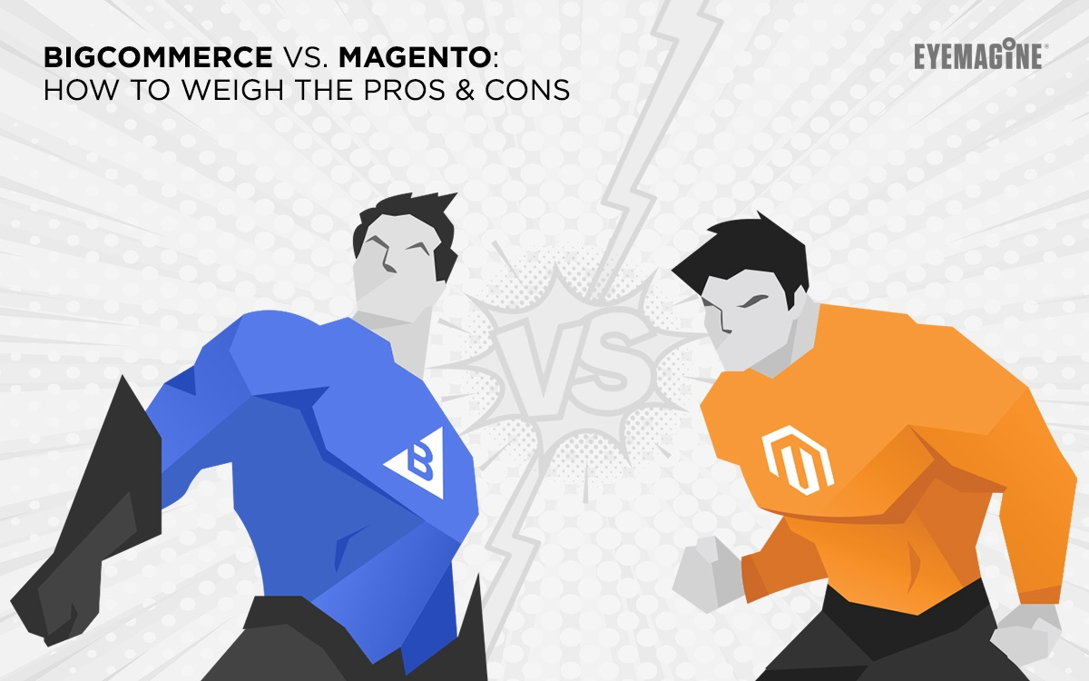 BigCommerce vs. Magento: How to Weigh the Pros & Cons