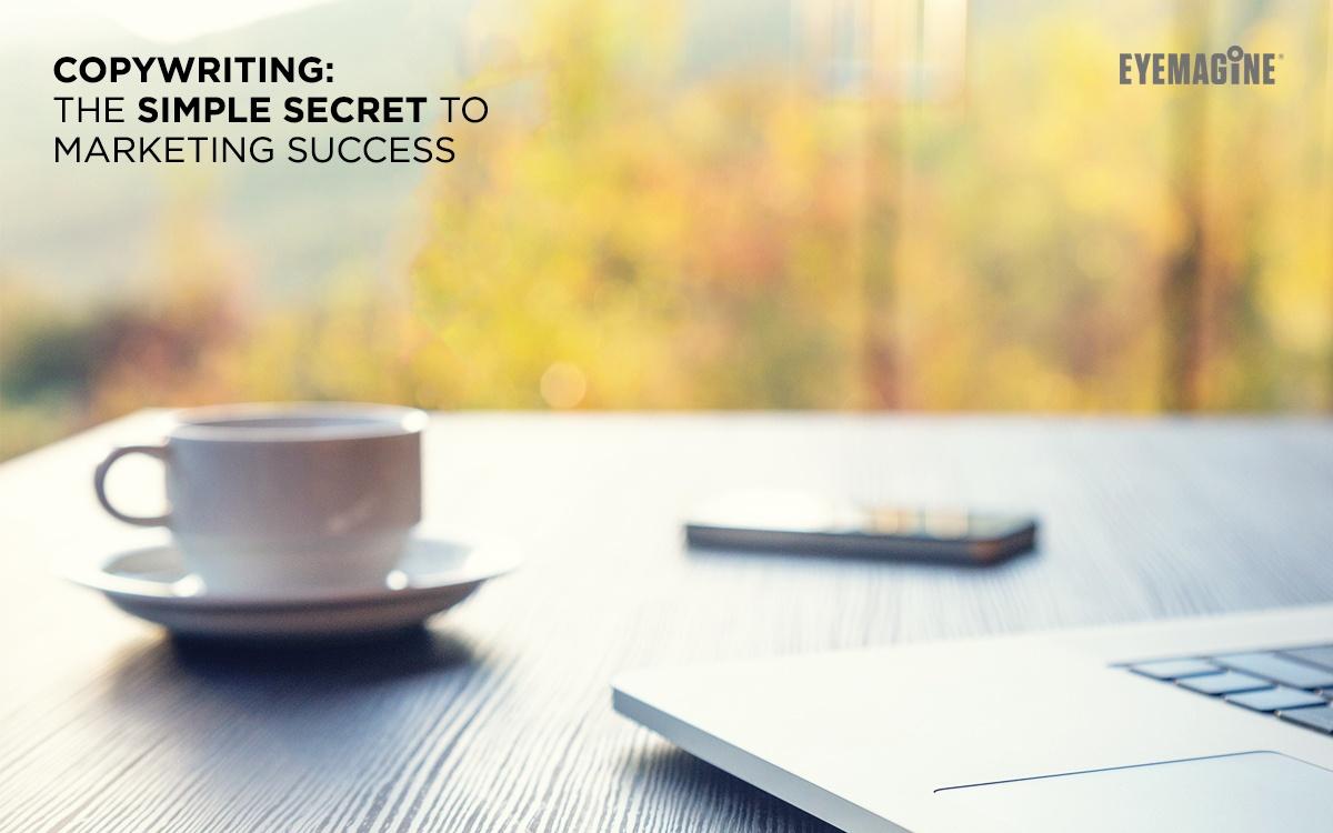 Copywriting: The Simple Secret to Marketing Success