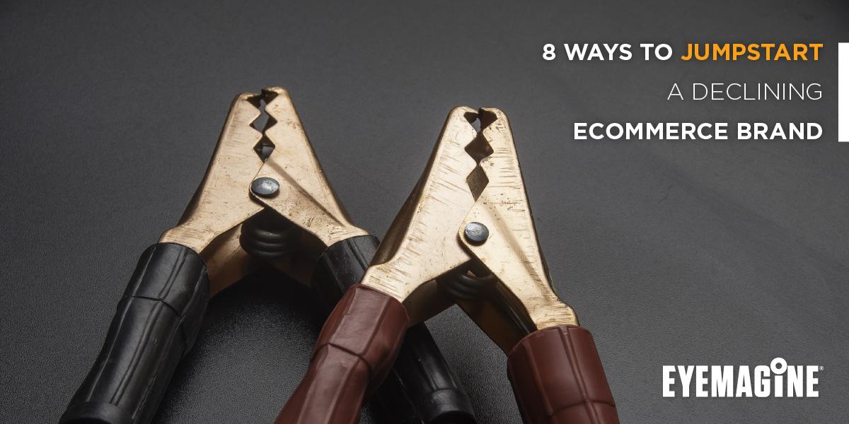 8 Ways to Jumpstart a Declining eCommerce Brand