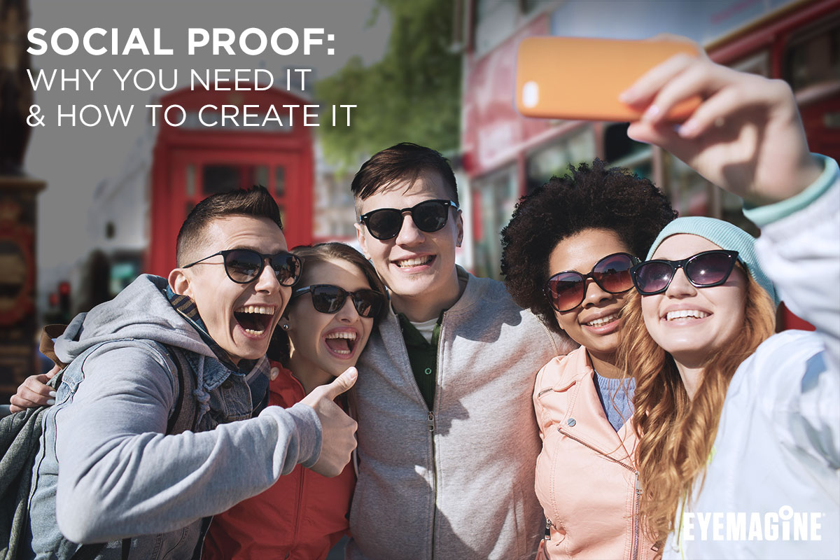Social Proof: Why You Need It & How To Create It