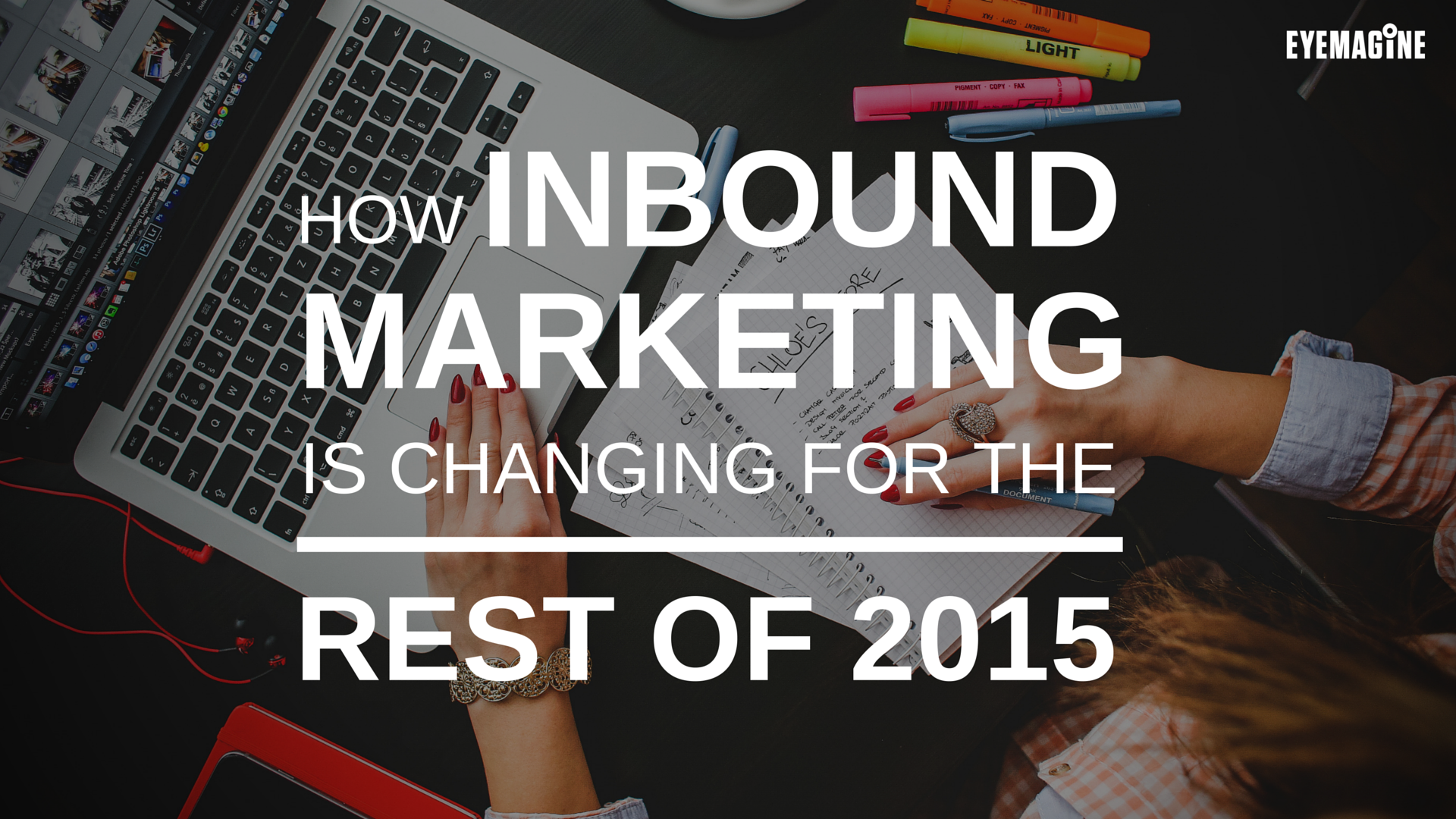 How Inbound Marketing is Changing for the Rest of 2015